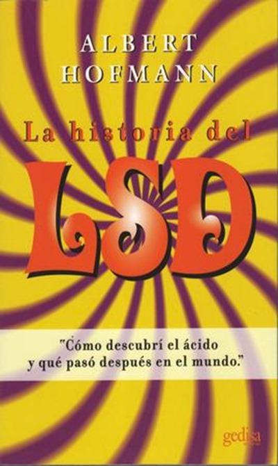 Blog Pendulo La historia del LSD' [Albert Hofmann, 1979]